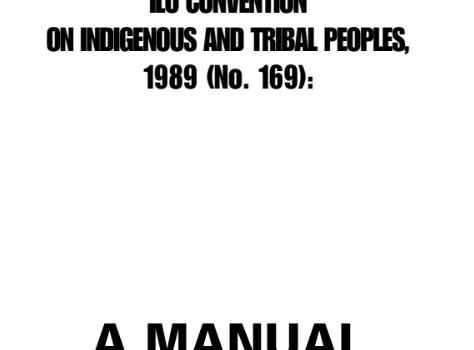 ILO Convention on Indigenous and Tribal Peoples: A Manual