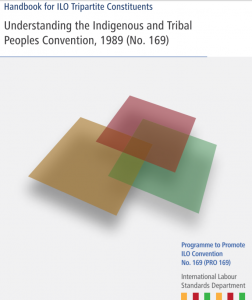 Handbook for ILO Tripartite Consituents: Understanding the Indigenous and Tribal Peoples Convention, 1989 (No. 169)
