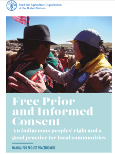 Manual for Project Managers: Free Prior and Informed Consent (Food and Agricultural Organization, UN)