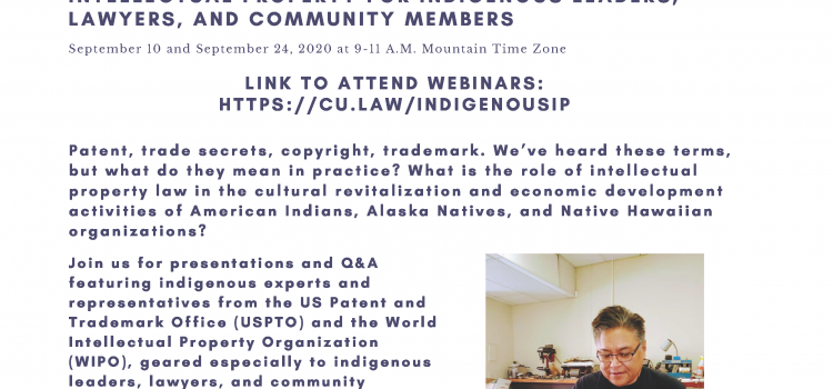 Webinar Series Addresses Indigenous Rights Through Intellectual Property Lens